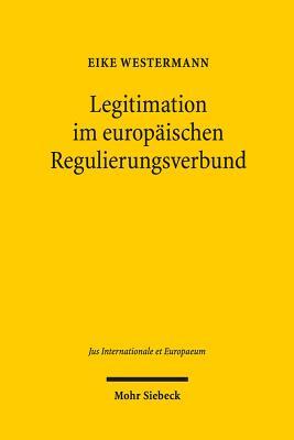 Legitimation Im Europaischen Regulierungsverb