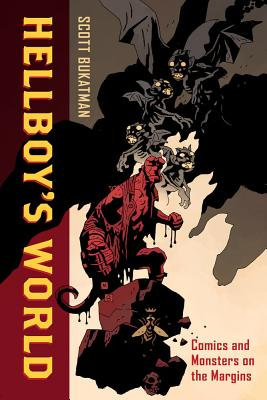 Hellboy's World: Comics and Monsters on the M