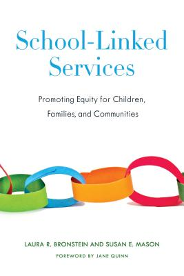 School-Linked Services: Promoting Equity for Children, Families, and Communities