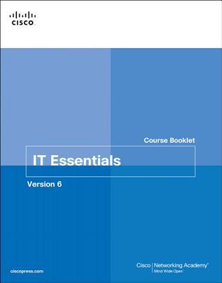 IT Essentials Course Booklet Version 6