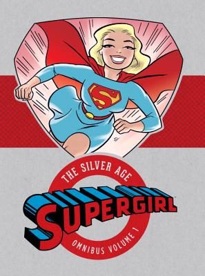Supergirl The Silver Age Omnibus 1