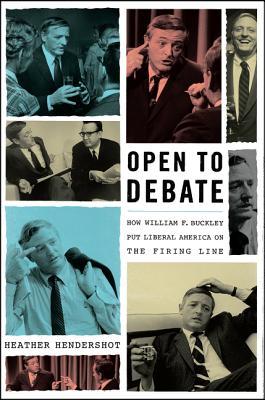 Open to Debate: How William F. Buckley Put Li