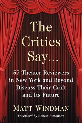 The Critics Say: 57 Theater Reviewers in New York and Beyond Discuss Their Craft and Its Future