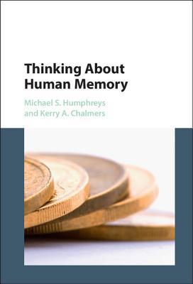 Thinking About Human Memory