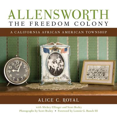 Allensworth, the Freedom Colony: A California African American Township
