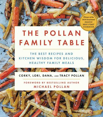 The Pollan Family Table: The Best Recipes and