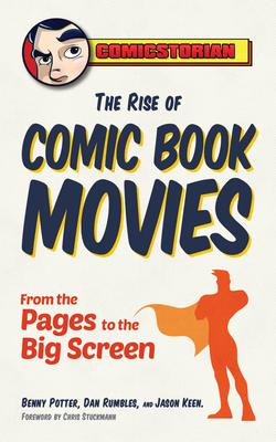 The Rise of Comic Book Movies: From the Pages