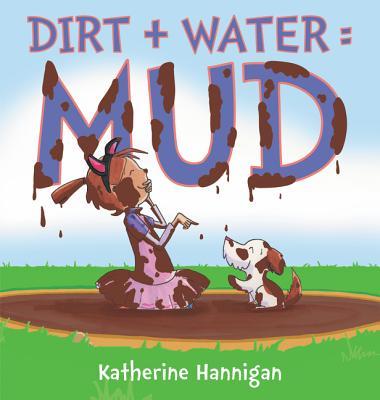 Dirt  Water  Mud