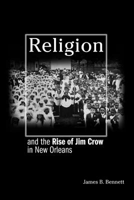 Religion and the Rise of Jim Crow in New Orle
