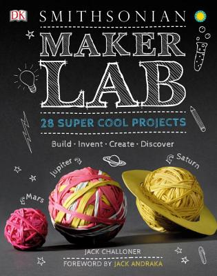 Maker Lab: 28 Super Cool Projects: Build ~ In