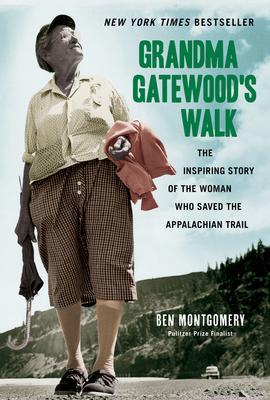 Grandma Gatewood's Walk: The Inspiring Story