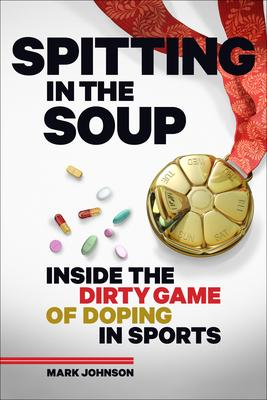 Spitting in the Soup: Inside the Dirty Game o