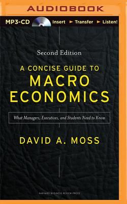 A Concise Guide to Macroeconomics: What Manag