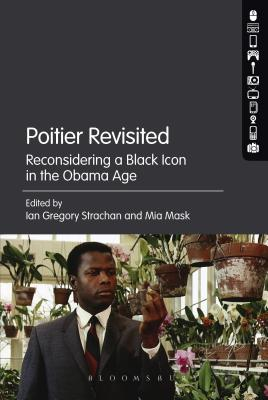 Poitier Revisited: Reconsidering a Black Icon