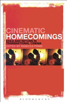 Cinematic Homecomings: Exile and Return in Transnational Cinema