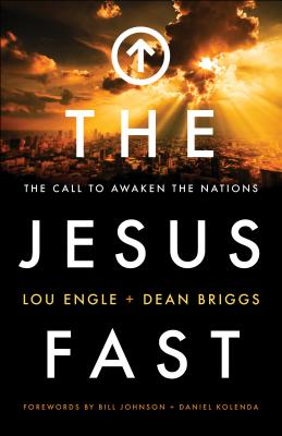 The Jesus Fast: The Call to Awaken the Nation