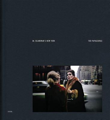 Tod Papageorge: Dr. Blankman´s New York, Kodachromes 1966-1967
