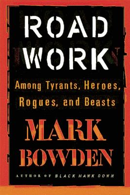 Road Work: Among Tyrants Heroes Rogues and Be