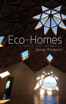 Eco~Homes: People Place and Politics