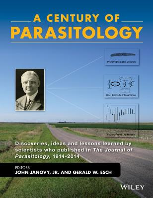 A Century of Parasitology: Discoveries, Ideas and Lessons Learned by Scientists Who Published in the Journal of Parasitology, 19