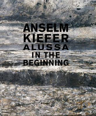 Anselm Kiefer: Alussa in the Beginning: Teoksia Hans Grothen yksityiskokoelmasta / Works from the Private Collection of Hans Gro