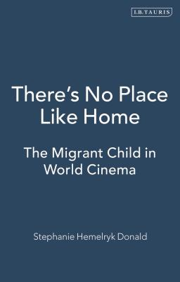 There's No Place Like Home: The Migrant Child in World Cinema