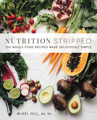 Nutrition Stripped: Whole-Food Recipes Made Deliciously Simple
