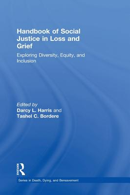 Handbook of Social Justice in Loss and Grief: