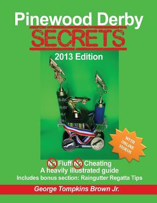 Pinewood Derby Secrets 2013
