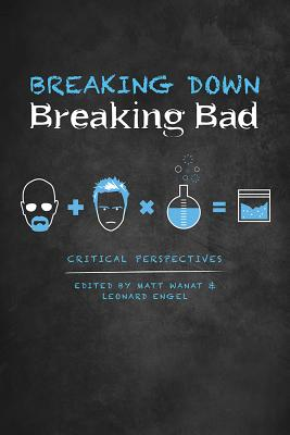 Breaking Down Breaking Bad: Critical Perspectives