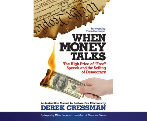 When Money Talks: The High Price of Free Speech and the Selling of Democracy