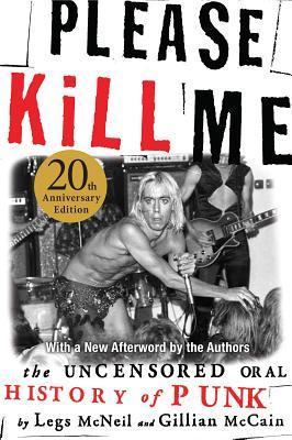 Please Kill Me: The Uncensored Oral History of Punk