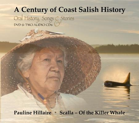 A Century of Coast Salish History: Oral History, Songs & Stories