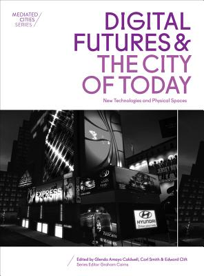 Digital Futures and the City of Today: New Te