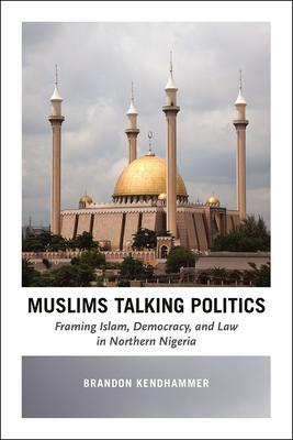 Muslims Talking Politics: Framing Islam Democ