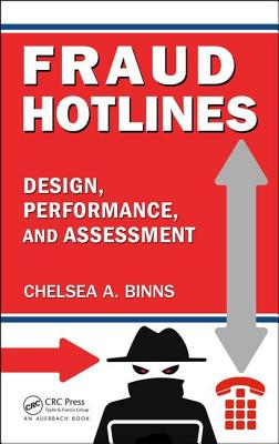 Fraud Hotlines: Design, Performance, and Assessment