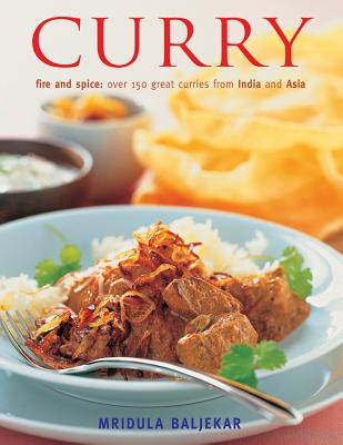 Curry: Fire and Spice: over 150 Great Curries