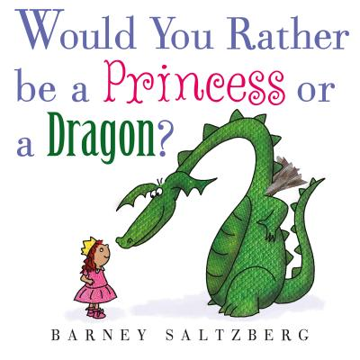 Would You Rather Be a Princess or a Dragon