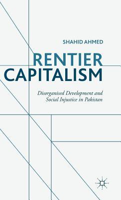 Rentier Capitalism: Disorganised Development