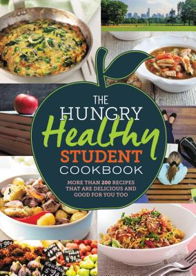 The Hungry Healthy Student Cookbook: More Tha