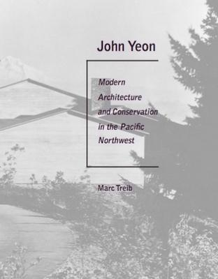 John Yeon: Modern Architecture and Conservati