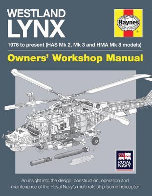 Westland Lynx 1976 to Present (HAS Mk. 2, Mk. 3 and HMA Mk .8 Models): 1976 to Present - Has Mk 2, Mk 3 and Hma Mk 8 Models