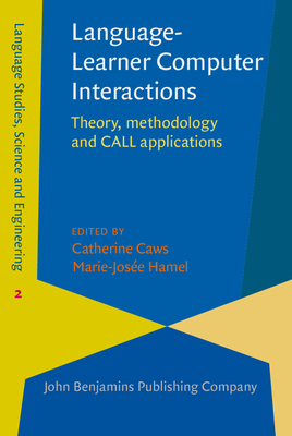 Language-Learner Computer Interactions: Theory, Methodology and Call Applications