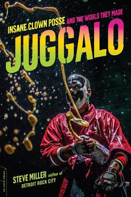 Juggalo: Insane Clown Posse and the World The