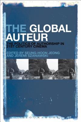 The Global Auteur: The Politics of Authorship