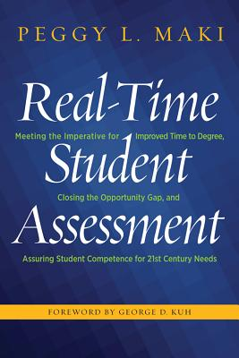 Real-Time Student Assessment: Meeting the Imperative for Improved Time to Degree, Closing the Opportunity Gap, and Assuring Stud