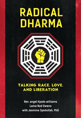 Radical Dharma: Talking Race Love and Liberat