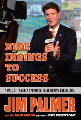 Jim Palmer: Nine Innings to Success: a Hall o