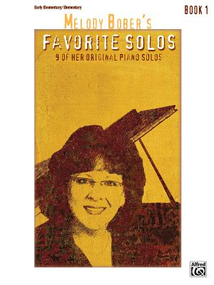 Melody Bober's Favorite Solos: 9 of Her Original Piano Solos