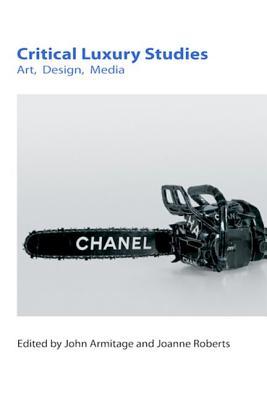 Critical Luxury Studies: Art Design Media